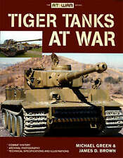 Tiger Tanks at War by James D. Brown, Michael Green (Paperback, 2008)