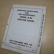 Allis Chalmers D40 Dozer Tractor Owner Operator Operation Maintenance Manual