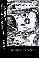 NEW Money, Deeds, or Sorrow (Journey of a Soul) (Volume 2) by Jussta
