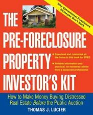 The Pre-Foreclosure Property Investor's Kit: How to Make Money Buying Distresse
