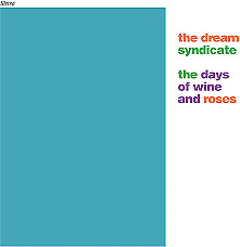 The Dream Syndicate – The Days Of Wine And Roses Limited Edition Vinyl