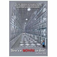 There's a WOMAN in Here!: The trials, tribulations and triumphs of the first fem