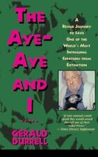 The Aye-Aye and I: A Rescue Journey to Save One of the World's Most Intriguing C