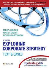 Exploring corporate strategy: texte et cas: et mystrategylab par richard whitt