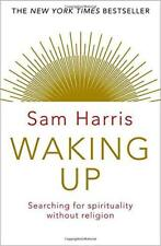 Waking Up: Searching for Spirituality Without Religion by Harris, Sam, New Book,