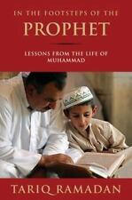 In the Footsteps of the Prophet : Lessons from the Life of Muhammad by Tariq...
