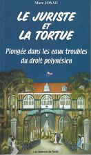 JOYAU Marc / LE JURISTE ET LA TORTUE (Polynésie)