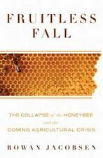 Fruitless Fall: The Collapse of the Honey Bee and the Coming-ExLibrary