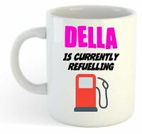 Della Is Currently Refuelling Mug Pink  - Funny, Gift, Name, Personalised