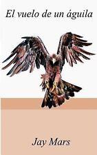 El Vuelo de Un águila by ángel Isian and José Marzán (2014, Paperback, Large...