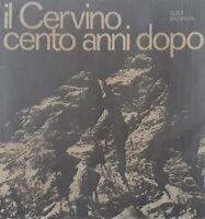 Alpinismo - L. Baudoin - Il Cervino cento anni dopo - ed. 1965