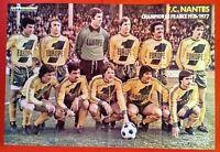 FOOTBALL MONDIAL : NANTES CHAMPION FRANCE 1977 AVEC LE POSTER GÉANT DES CANARIS