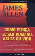 NEW Como Piensa el Ser Humano Asi es Su Vida (Spanish Edition) by James Allen