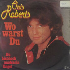 """7"""" Single - Chris Roberts - Wo Warst Du - S74 - washed & cleaned"""