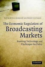 The Economic Regulation of Broadcasting Markets: Evolving Technology and Challe