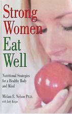 """""""Strong Women Eat Well"""" Miriam e. Nelson, PhD; Judy Knipe"""