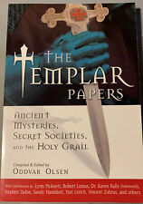 The Templar Papers : Ancient Mysteries, Secret Societies, and the Holy Grail by