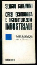 GARAVINI  CRISI ECONOMICA RISTRUTTURAZIONE INDUSTRIALE EDITORI RIUNITI 1974