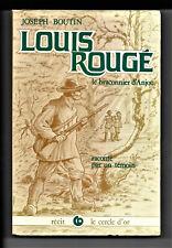 Louis Rougé, le Braconnier d'Anjou  raconté par un Témoin- Joseph Boutin