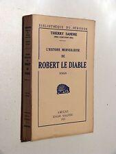 Th. Sandre HISTOIRE MERVEILLEUSE DE ROBERT LE DIABLE Éd Edgar Malfère 1925 N°té