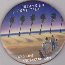 """VINTAGE 3"""" PINBACK #19-032 -  TV/RADIO STATION - CITY OF HOPE - KABC TALK RADIO"""