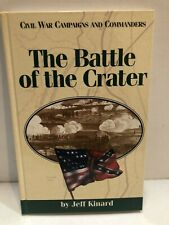 The Battle of the Crater by Jeff Kinard, Hc, 1998, Fine cond, 1st ed., McWhiney