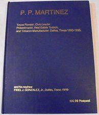 P.P. Martinez, Dallas, Texas 1880-1935 Philanthropist, Real Estate & TX Pioneer
