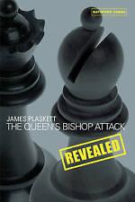 THE QUEENS BISHOP ATTACK REVEALED by JAMES PLASKETT