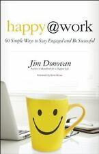 Happy at Work: 60 Simple Ways to Stay Engaged and Be Successful-ExLibrary