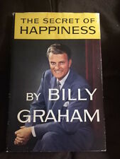 """SIGNED AND AUTHENTICATED """" THE SECRET OF HAPPINESS""""  by BILLY GRAHAM 1st Edition"""