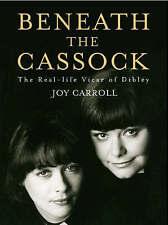 Beneath the Cassock: The Real-life Vicar of Dibley, Joy Carroll, Used; Good Book