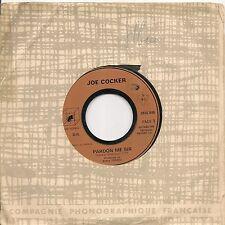 "45 TOURS / 7"" SINGLE--JOE COCKER--PARDON ME SIR / SHE DON'T MIND"