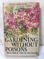 BEATRICE TRUM HUNTER Gardening WIthout Poisons 1964 1st Print Author Signed HCDJ