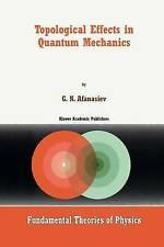 NEW Topological Effects in Quantum Mechanics (Fundamental Theories of Physics)