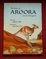 VINTAGE 1952 Australia Printed Book THE STORY OF AROORA Red Kangaroo Leslie Rees