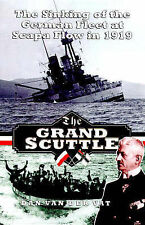 Good, The Grand Scuttle: The Sinking of the German Fleet at Scapa Flow in 1919,