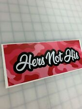 "8"" Hers Not His JDM Slap Sticker Decal - Camo"