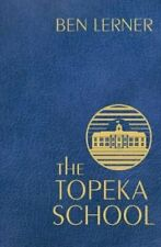 The Topeka School by Ben Lerner 9781783785360 | Brand New | Free UK Shipping