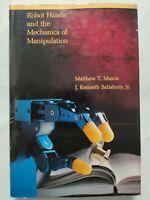 BOOK ROBOT HANDS AND THE MECHANICS OF MANIPULATION MASON SALISBURY JR 0262132052