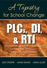 Plcs, Di, & Rti: A Tapestry For School Change: By Judy Stoehr, Maria D. Banks...