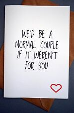 Funny Anniversary Card / Greetings Card / VALENTINE'S / Humour - Normal Couple
