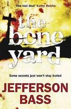 The Bone Yard: A Body Farm Thriller (Body Farm 6), Jefferson Bass, New Book