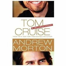 Tom Cruise : An Unauthorized Biography by Andrew Morton (2008, Paperback)