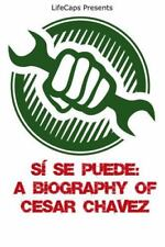 Si Se Puede: A Biography of Cesar Chavez (Paperback or Softback)