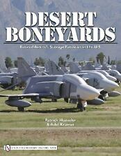 Desert Boneyards Retired Aircraft Storage Facilities in the US Reference Book