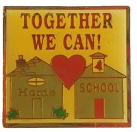 """""""Together We Can Home School"""" Collectors Pin"""