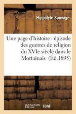 Une Page D'Histoire : Episode des Guerres de Religion du Xvie Siecle Dans le...