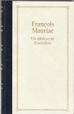 F. Mauriac - UN ADOLESCENT D'AUTREFOIS - Grand Livre du Mois, relié