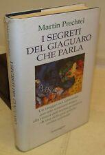 SPIRITUALITÀ - M. Prechtel: I Segreti del Giaguaro che parla - Sonzogno 1a 1999