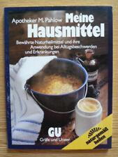 Apotheker M. Pahlow: Meine Hausmittel Naturheilmittel bei Alltagsbeschwerden GU
